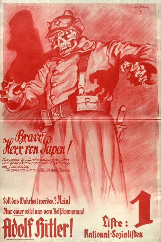 Браво господин фон Папен. Продолжайте в том же духе. Сокращайте зарплаты и пенсии. Дайте коммунистам последний шанс. Только единственный (подчёркнуто) спасёт нас от большевизма! Ноябрь 1932