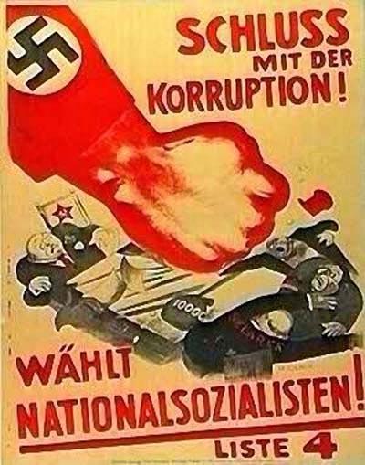 Покончим с коррупцией, выбрав национал-социалистов! В Веймарской Германии № избирательного списка партии определялся местом, полученным на предыдущих выборах