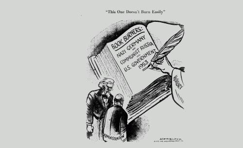«Эту просто так не сожжешь». Надпись в книге: «Поджигатели книг: Нацистская Германия, Советская Россия, правительство США». Карикатура Херблока (Герберта Блока) в газете Washington Post, 1953