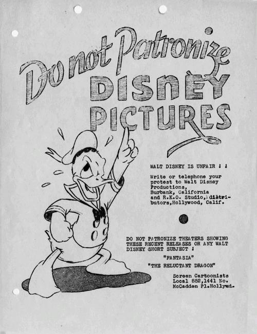 """«Не ходите на картины студии Disney. Уолт Дисней нечестен! Выскажите свой протест, напишите или позвоните на студию. Не ходите в кинотеатры, где показывают любые диснеевские короткометражки или новые фильмы: """"Фантазия"""" и """"Несговорчивый дракон""""». Листовка, напечатанная бастующими работниками студии Disney, 1941"""