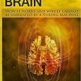 "Мигель Николелис, известный гуру нейроинтерфейсов, вместе с математиком написал книгу. Название с вызовом: ""The Relativistic Brain: How it works and why it cannot be simulated by a Turing machine""...."