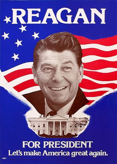 Предвыборный плакат Рейгана в 1980м. Лозунг заимствовал такой же реакционный е...нашка